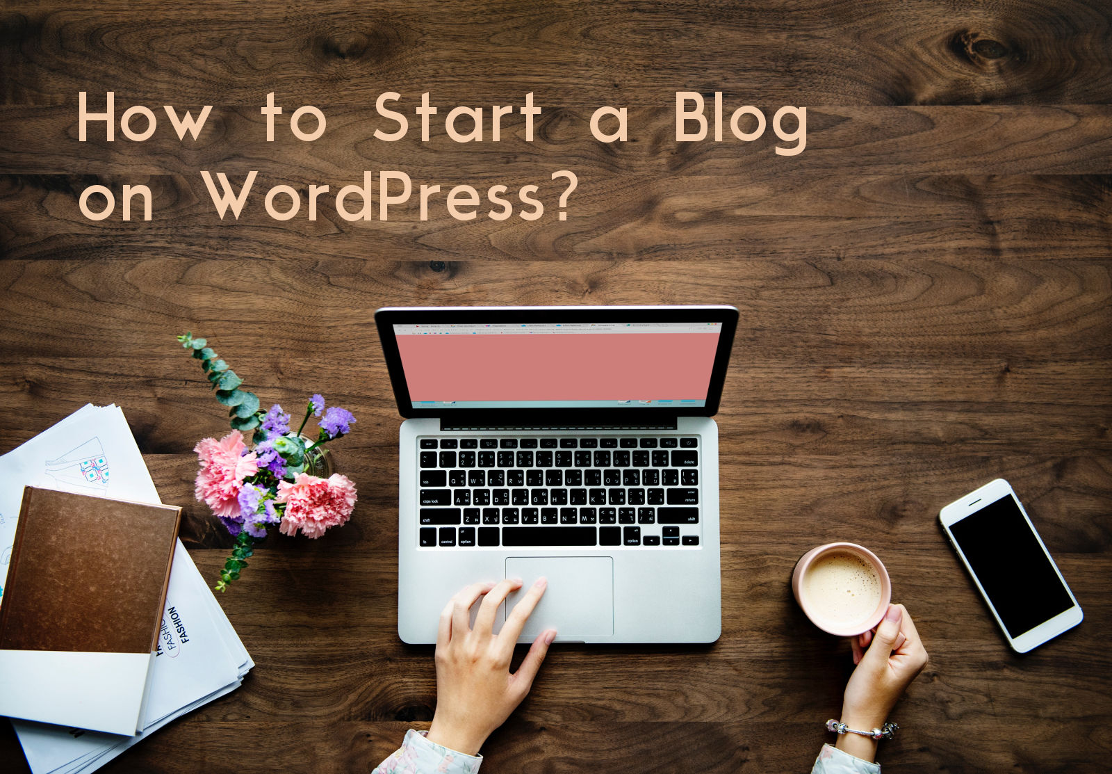 How-Start-Blog-WordPress