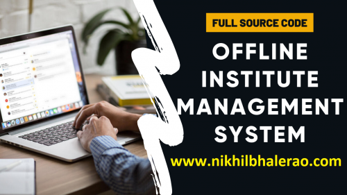 Institute Management System - Offline with Full Source Code